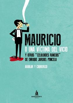 """Tus ejemplares de """"Mauricio o una víctima del vicio y otros celuloides rancios de Jardiel"""""""