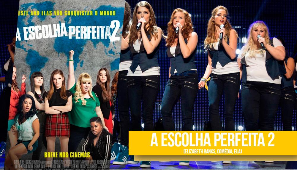 Cartaz do filme A Escolha Perfeita 2 e cena do filme onde as protagonistas cantam em um show