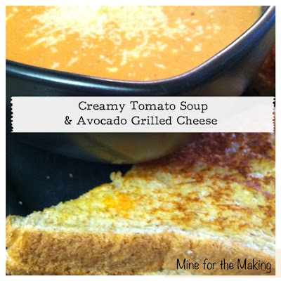 ... } Creamy Tomato Soup and Avocado Grilled Cheese - Mine for the Making