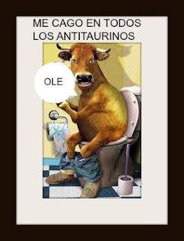 ME CAGO EN TODOS LOS ANTITAURINOS