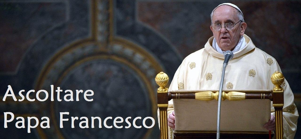 Ascoltare Papa Francesco