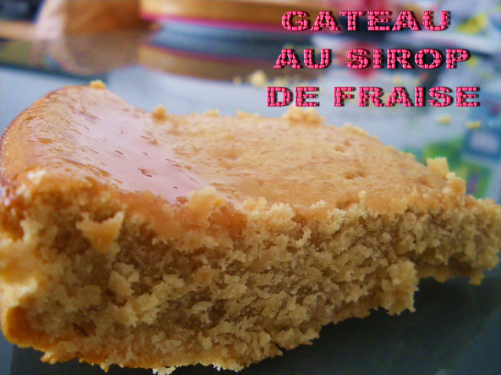 GATEAU GAGA - Love cakes: Gateau au sirop de fraise