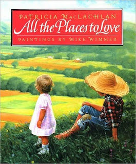 Children's Books All the Places to Love by Patricia MacLachan