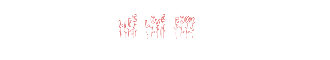 Life Love Food
