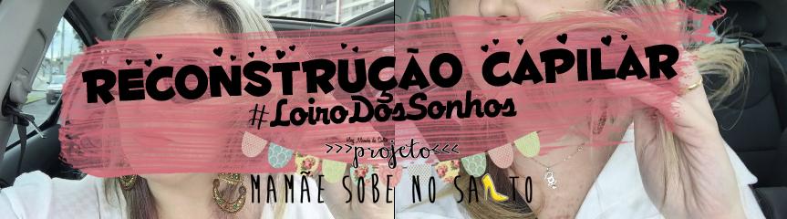 #LoiroDosSonhos Projeto Mamãe Sobe no Salto ... blog Mamãe de Salto