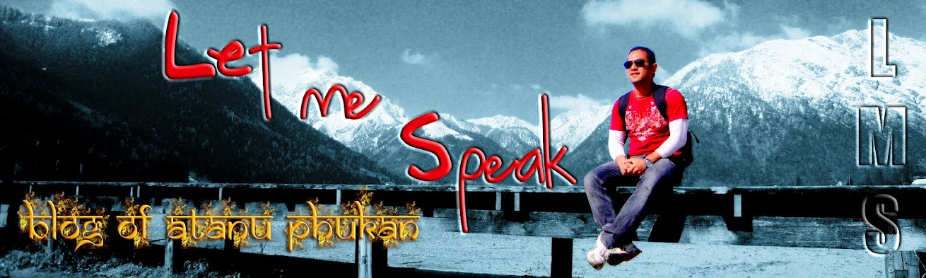 Let Me Speak (LMS):     blog of atanu phukan...