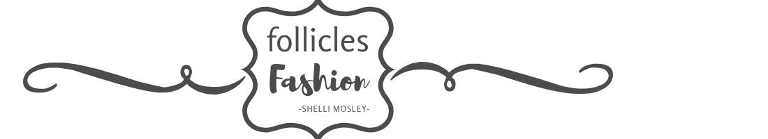 follicles and fashion