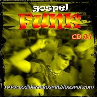 Coletânea Audioteca Gospel – Funk Gospel CD 01 2011 | músicas
