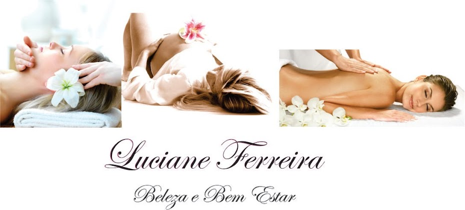 Luciane Ferreira - Beleza e Bem Estar