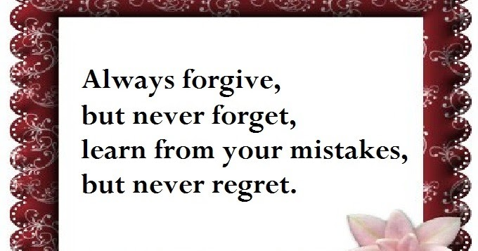 Always forgive, but never forget! Learn from ... - Pinterest