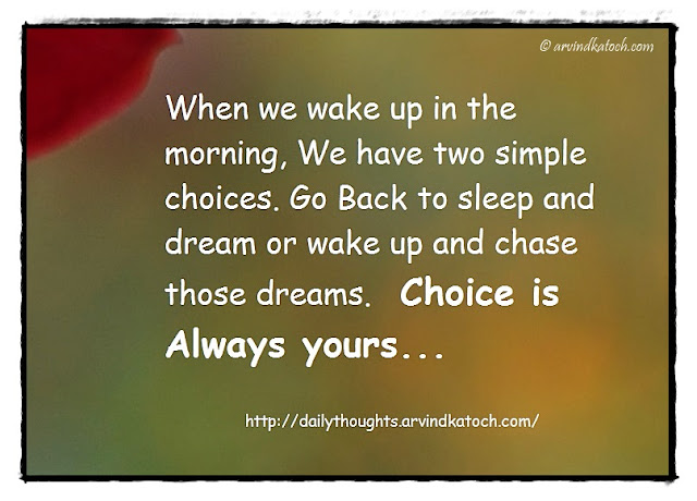 Daily Thought, Quote, Morning, simple, choices, chocie, wake up,