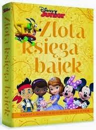 """Disney ,,Złota księga bajek"""""""