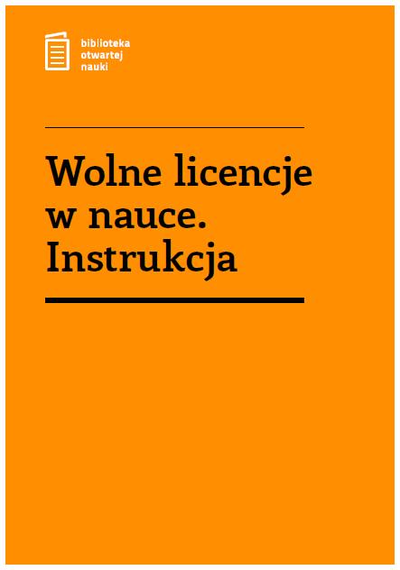 """Okładka publikacji pt. """"Wolne licencje w nauce. Instrukcja"""""""