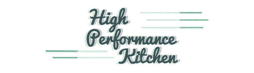 High Performance Kitchen
