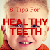8 Tips To Keep Teeth Healthy And Avoid Dentist
