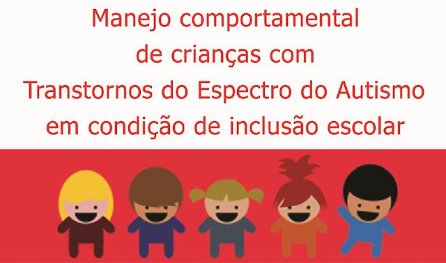 Livro Autismo Infantil Um Guia Para Manejo Comportamental em Sala de Aula