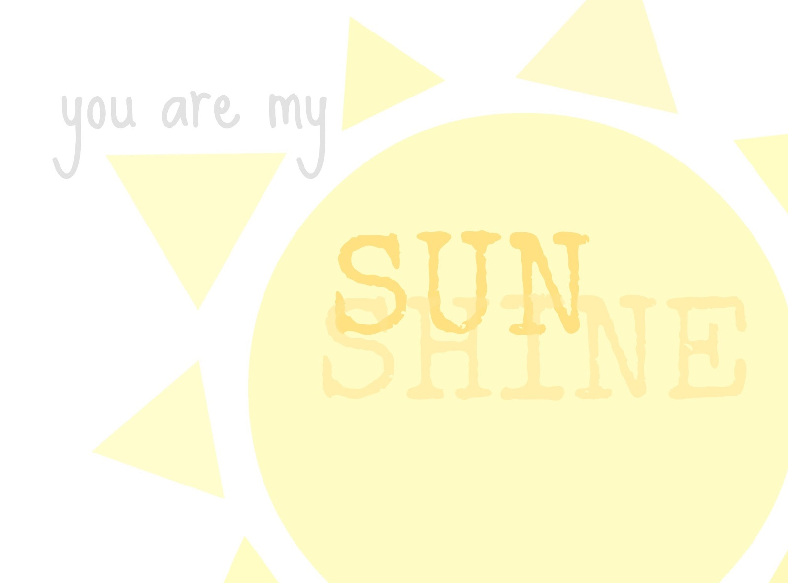 It's just a picture of Genius You Are My Sunshine Free Printable