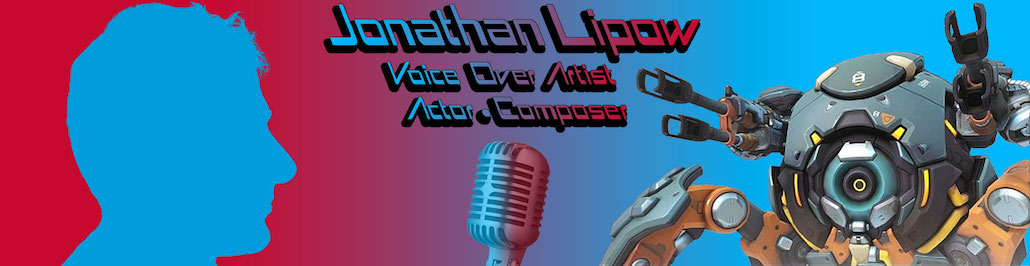 Jonathan Lipow • Voice Over Artist • Actor • Composer