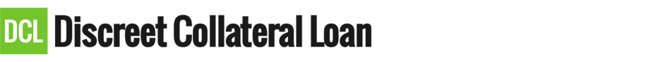 Discreet Collateral Loan