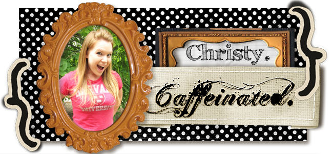 Christy. Caffeinated.