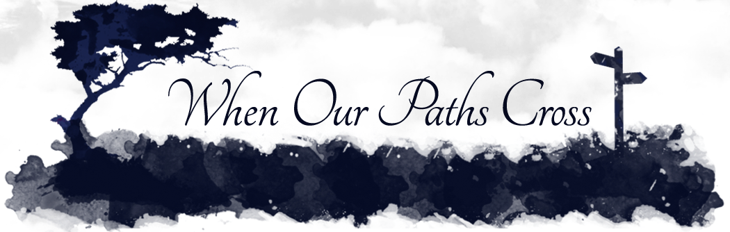 When Our Paths Cross