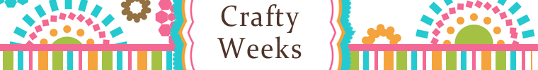 Crafty Weeks