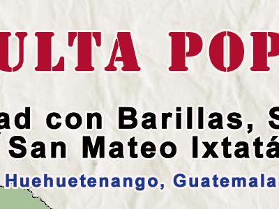 CONSULTA POPULAR EN SOLIDARIDAD CON BARILLAS, SANTA EULALIA Y SAN MATEO IXTATAN