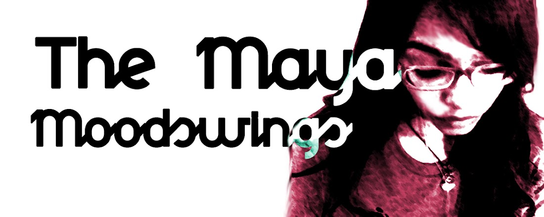 The Maya Moodswings