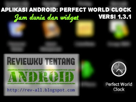 Ikon aplikasi PERFECT WORLD CLOCK - aplikasi android jam dunia dan memiliki widget (rev-all.blogspot.com)