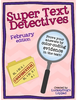 http://www.teacherspayteachers.com/Product/Text-Detectives-Find-the-Text-Evidence-February-Edition-1111641