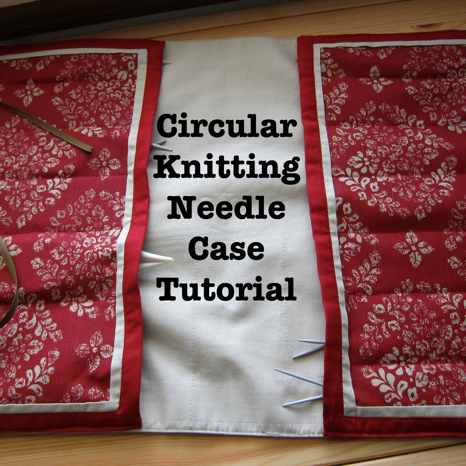 Knitting Needle Storage Case Pattern : The gauge wars circular knitting needle case tutorial