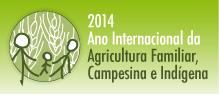 2014 ANO INTERNACIONAL DA AGRICULTURA FAMILIAR...