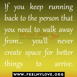 If you keep running back to the person