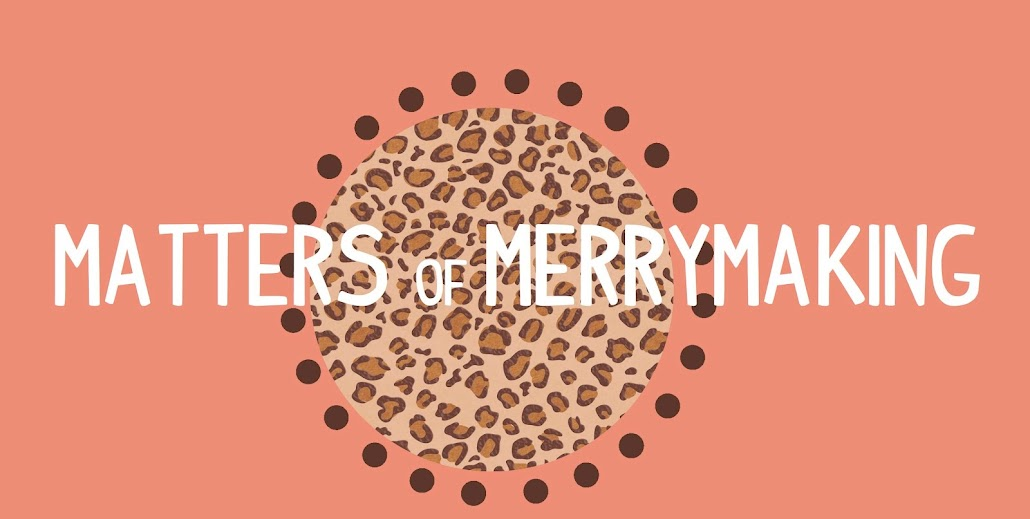 matters of merrymaking