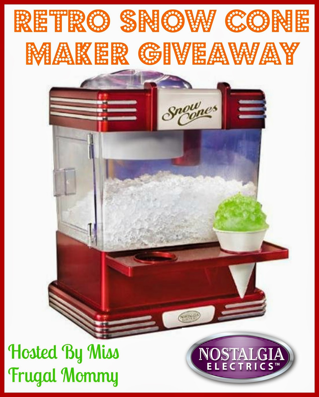 Nostalgia Electrics Retro Snow Cone Maker Giveaway