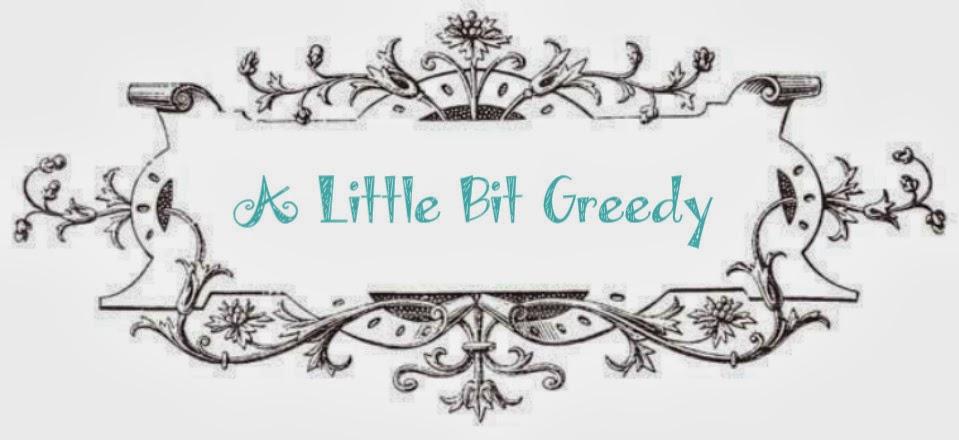 A Little Bit Greedy