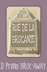 Il Primo BROC'AWAY di Rue de la Brocante.