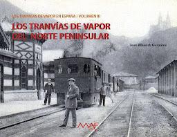 Volumen III: Los tranvías de vapor del norte peninsular español