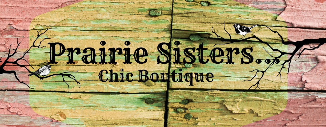 Prairie Sisters...Chic Boutique