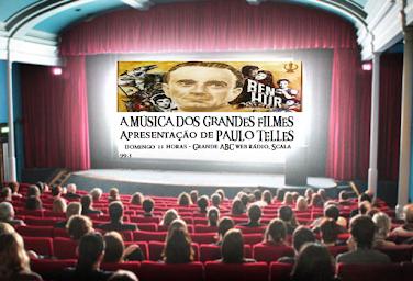 """PROGRAMA """"A MÚSICA DOS GRANDES FILMES"""", PELA GRANDE ABC WEB RÁDIO - SCALA 99."""