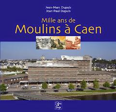 Vendredi 5 décembre à 18h : Mille ans de moulins à Caen