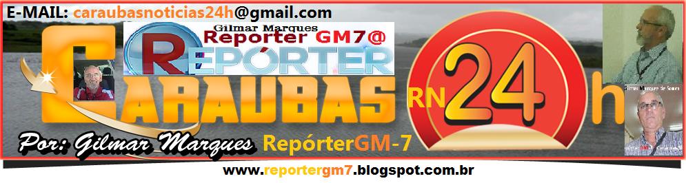 Repórter GM-7 * Gilmar Marques