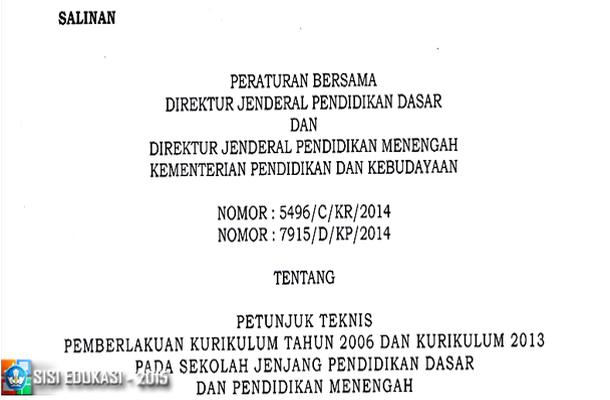 Juknis Pemberlakuan Kurikulum Tahun 2006 dan Kurikulum 2013 pada Sekolah Jenjang Pendidikan Dasar dan Pendidikan Menengah