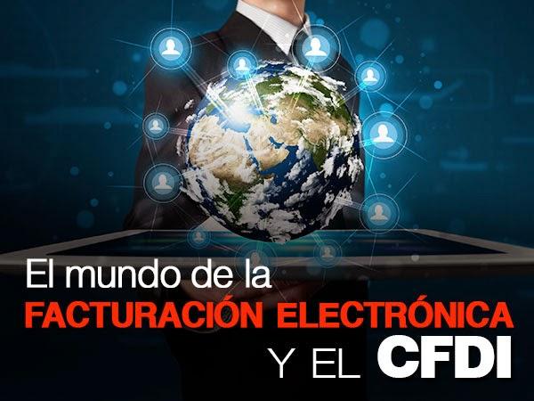El Mundo de la Facturacion Electronica y los CFDI