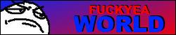 Fuck Yeah World