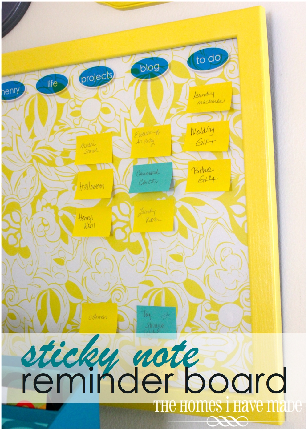 Sticky Note Reminder Board {Command Center Project} | The Homes I ...