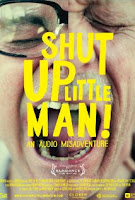 Shut Up Little Man An Audio Misadventure (2011)