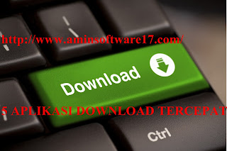 5 Aplikasi Download Internet Tercepat 2016 For PC