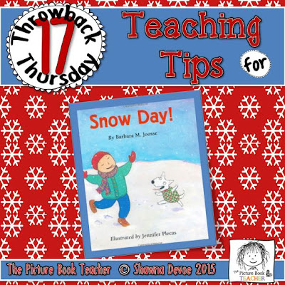 TBT - Snow Day teachign tips from The Picture Book Teacher.