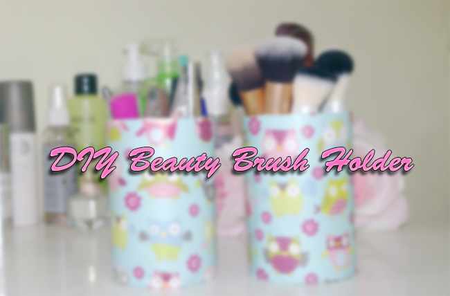 DIY Beauty Brush Holder, Make your own beauty brush holder